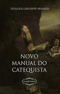Novo Manual do Catequista - (Edição Fac-símile)