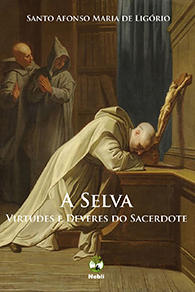 A Selva - Virtudes e Deveres do Sacerdote