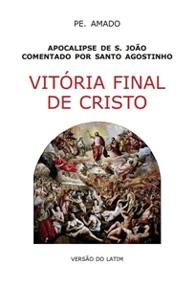 Vitória Final de Cristo - (Edição Fac-símile)