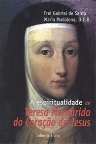 A Espiritualidade de Teresa Margarida do Coração de Jesus