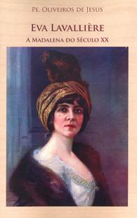 Eva Lavallière - A Madadela do Século XX   (Edição Fac-símile)