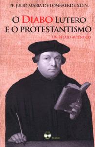O Diabo Lutero e o Protestantismo