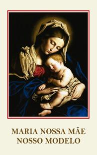 Maria Nossa Mãe Nosso Modelo - (Edição Fac-símile)