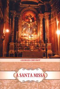 A Santa Missa - (Edição Fac-símile)