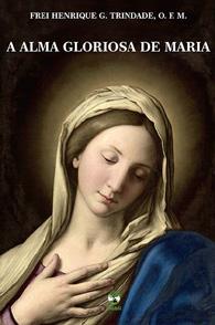 A Alma Gloriosa de Maria