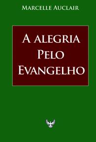A Alegria pelo Evangelho - (Edição Fac-símile)