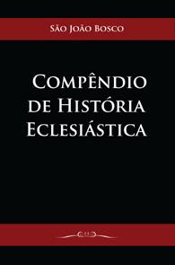 Compêndio de História Eclesiástica (Edição Fac-símile)