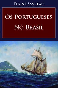 Os Portugueses no Brasil (Edição Fac-símile)