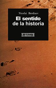 El Sentido de la Historia - Experiencia de la Filosofia del destino Humano