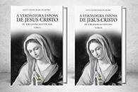 A Verdadeira Esposa de Jesus Cristo - Tomo I e Tomo II