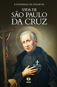 Vida de São Paulo da Cruz - Fundador dos Passionistas