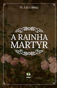 A Rainha Martyr
