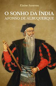 O Sonho da Índia - Afonso de Albuquerque