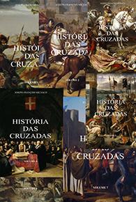 História das Cruzadas - ( 7 volumes ) - Edição Fac-símile