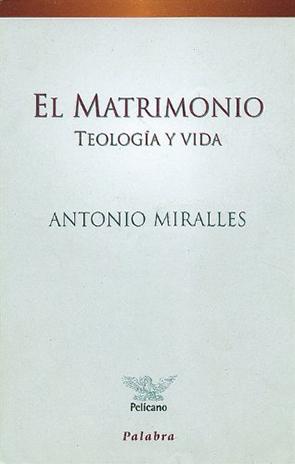 El Matrimonio Teologia y Vida