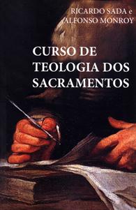 Curso de Teologia dos Sacramentos (Edição Fac-símile)