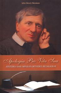 Apologia Pro Vita Sua - (Edição Fac-símile)