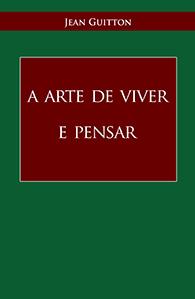 A arte de Viver e Pensar (Edição Fac-símile)