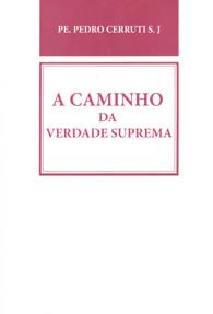 A Caminho da Verdade Suprema (Edição Fac-símile)