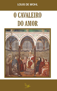 Cavaleiro do amor - São Francisco de Assis e o seu Tempo - (Edição Fac-símile)