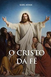 O Cristo da Fé - (Edição Fac-símile)