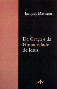 Da Graça e da Humanidade de Jesus (Edição Fac-símile)