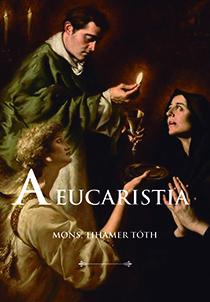 A Eucaristia (Edição Fac-símile)