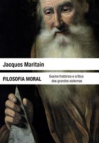 Filosofia Moral - Exame Histórico e Crítico dos Grandes Sistemas (Edição Fac-símile)