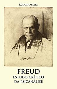Freud - Estudo Crítico da Psicanálise (Edição Fac-símile)