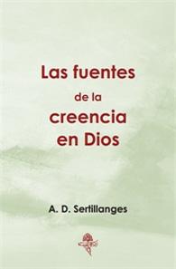 Las Fuentes de la Creencia en Dios - em castelhano - (Edição Fac-símile)