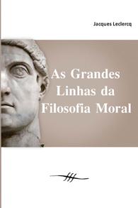 As Grandes Linhas da Filosofia Moral (Edição Fac-símile)