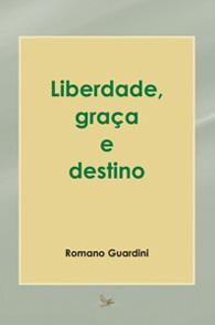 Liberdade, Graça e Destino (Edição Fac-símile)