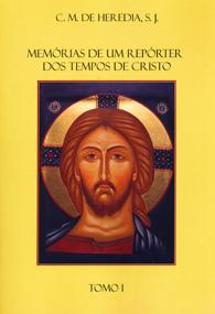 Memórias de um Repórter dos Tempos de Cristo - (Em 3 volumes) (Edição Fac-símile)