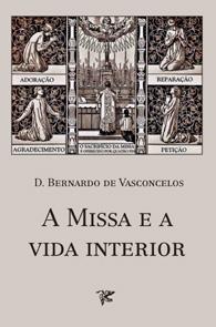 A Missa e a Vida Interior - (Edição Fac-símile)